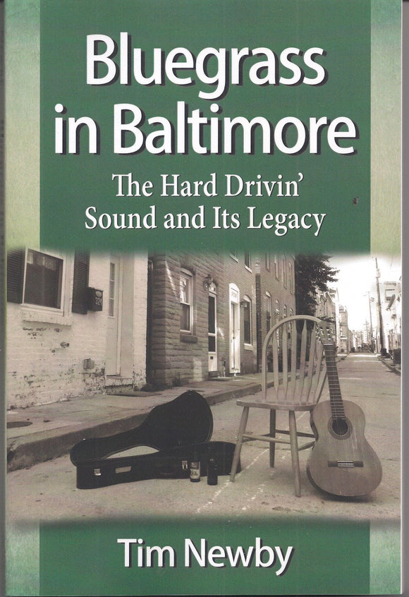 'BLUEGRASS IN BALTIMORE' The Hard Drivin' Sound and Its Legacy by Tim Newby     BOOK-NEWBY