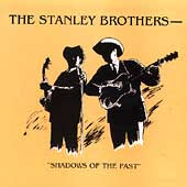 STANLEY BROTHERS 'Shadows of the Past' CCCD-0101-CD