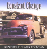 CONSTANT CHANGE 'Kentucky Comes To Town'