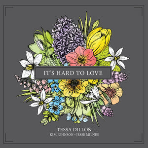 TESSA DILLON  'It's Hard to Love'   DILLON-2019-CD