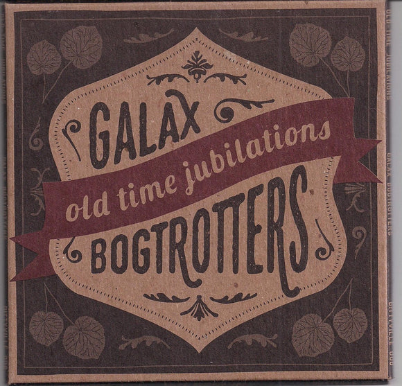 GALAX BOGTROTTERS 'Old Time Jubilations' DITTY-008-CD