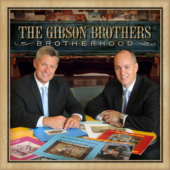 GIBSON BROTHERS 'Brotherhood'