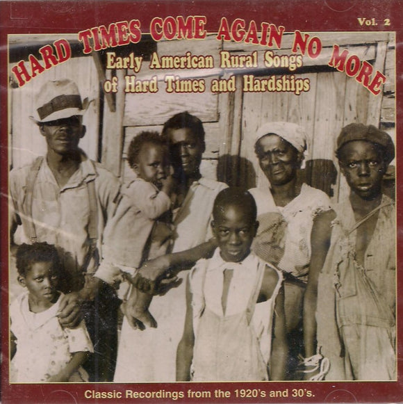 Hard Times Come Again No More; Early American Rural Songs of Hard Times and Hardships VOL.2' YAZOO-2037