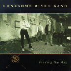 LONESOME RIVER BAND 'Finding the Way'
