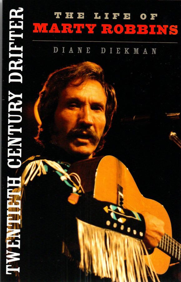 TWENTIETH CENTURY DRIFTER 'The Life of Marty Robbins' by Diane Diekman   BOOK-ROBBINS