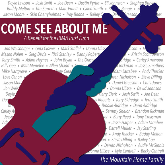 VARIOUS ARTISTS - The Mountain Home Family  'Come See About Me'   MH-1718-CD