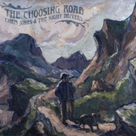 CHRIS JONES AND THE NIGHT DRIVERS 'The Choosing Road'  MH-1729-CD