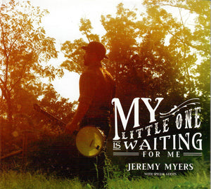 JEREMY MYERS 'My Little One Is Waiting for Me'   MYERS-2019-CD