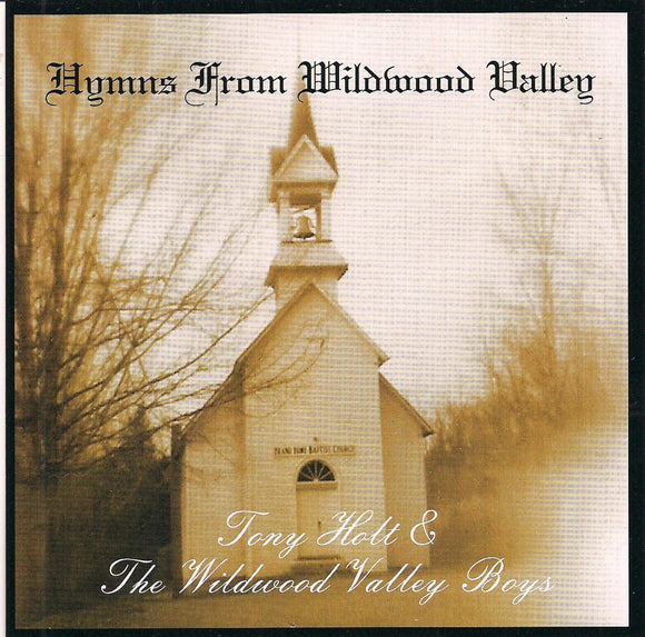 TONY HOLT & THE WILDWOOD VALLEY BOYS 'Hymns from Wildwood Valley'