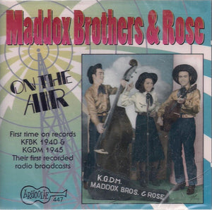 "MADDOX BROTHERS & ROSE 'On The Air"" CD-447"
