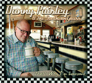 DANNY PAISLEY & THE SOUTHERN GRASS  'That's Why I'm Lonesome'  PATUX-311-CD