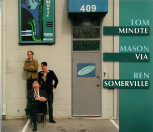 TOM MINDTE, MASON VIA, BEN SOMERVILLE  '409'   PATUX-330-CD