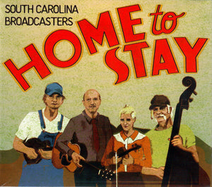 SOUTH CAROLINA BROADCASTERS 'Home to Stay'  PATUX-338-CD