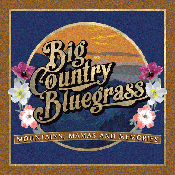 BIG COUNTRY BLUEGRASS 'Mountains, Mamas and Memories'   REB-1872-CD