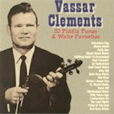 VASSAR CLEMENTS '20 Fiddle Tunes & Waltz Favorites'