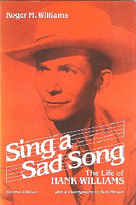 Sing a Sad Song: The Life of Hank Williams' by Roger Williams BOOK: SAD SONG