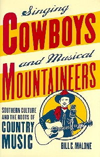 Singing Cowboys and Musical Mountaineers' by Bill Malone BOOK: SINGING COWBOYS