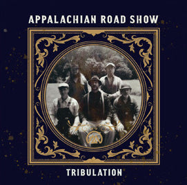 APPALACHIAN ROAD SHOW 'Tribulation' BBR-1323-CD