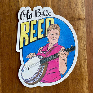 Ola Belle Reed Sticker