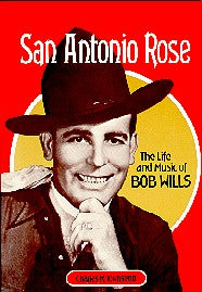 San Antonio Rose: Life & Music of Bob Wills' by Charles Townshend BOOK-SAN ANTONIO