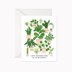 Linden Paper Co. - Cards - Love You More Than My Plants