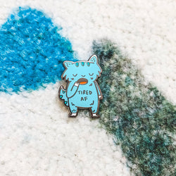 My Cat Is People - Enamel Pin - Tired AF