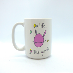 RabbitRabbit - Mug - Oh Life Go F*** Yourself Mug