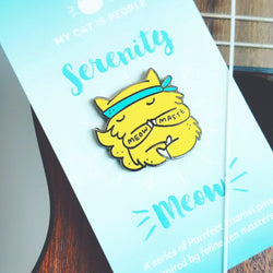 My Cat Is People - Enamel Pin - Meowmaste