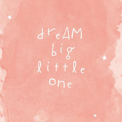 Raincity Prints - Prints - Dream Big Little One