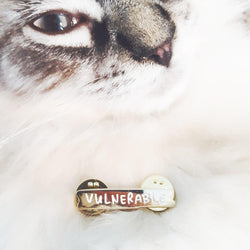 My Cat Is People - Enamel Pin - Vulnerable