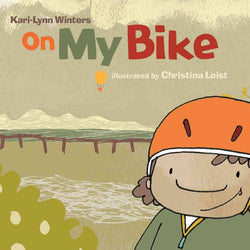 Tradewind Books - Kari-Lynn Winters - On My Bike