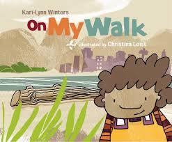 Tradewind Books - Kari-Lynn Winters - On My Walk