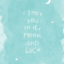 Raincity Prints - Prints - I Love You To The Moon And Back