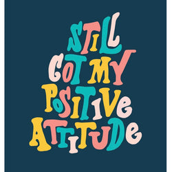 Bek Design - Prints- Positive Attitude