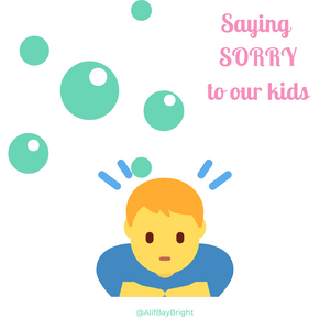 Saying SORRY to our kids.