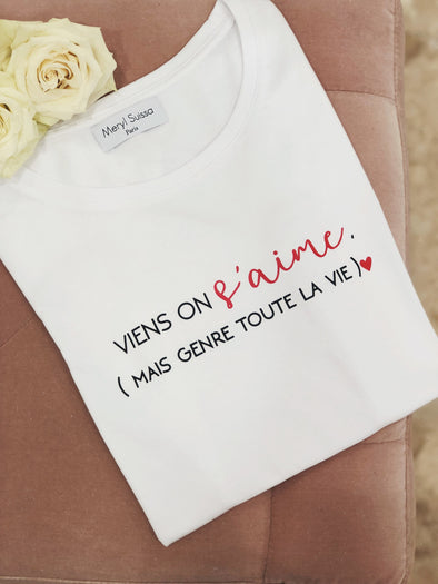 "T-Shirt Femme ""Viens on s'aime"""