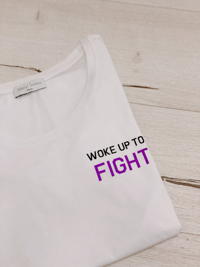 "T-shirt ""Woke Up To Fight"""