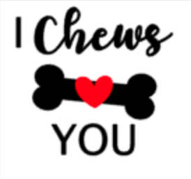 I Chews You - Valentine's Day - Love - Add-on ONLY