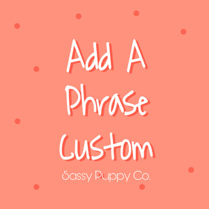Add A Phrase - Custom