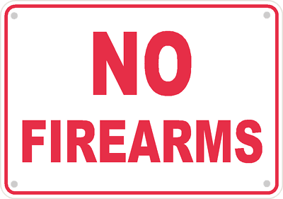 No Firearms Sign Safety Security Business Aluminum Metal 10