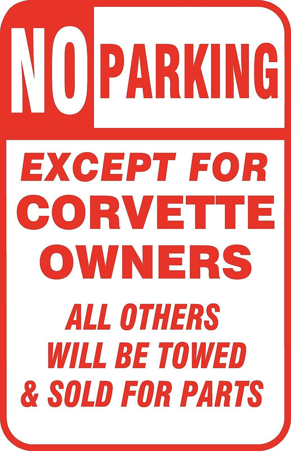 No Parking Except Corvette Owners Sign 12
