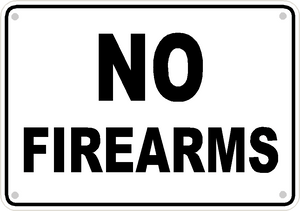 "No Firearms Sign Safety Security Business Aluminum Metal 10"" x7"" #20"