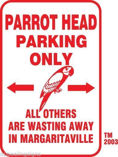 Buffett Parrothead Parking Only Sign Wasting Away in Margaritaville Bar #3