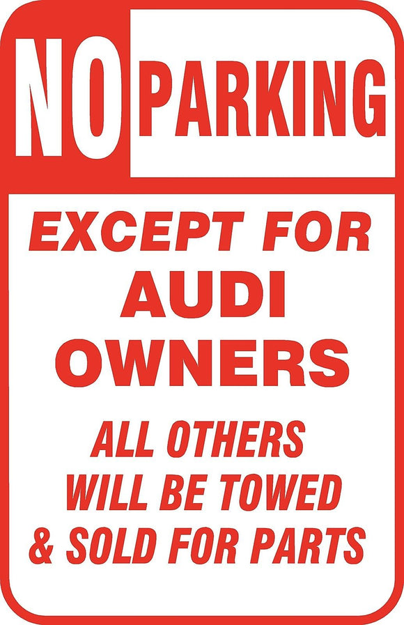 No Parking Except Audi Owners Sign 12