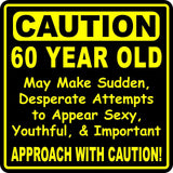 Custom Funny Birthday Year Gag Caution Sign for 60, 65, 70, 75, 50, 40 Year Olds