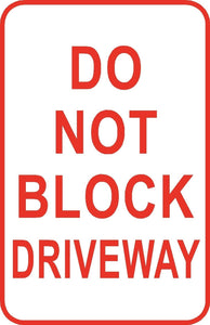 "Do Not Block Driveway No Parking Sign 12"" x 18"" Aluminum Metal Street #4"