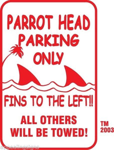 "Buffett Parrothead Parking Only Sign Fins to the Left 12"" x 18"" Aluminum Bar #8"