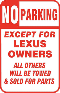 "No Parking Except Lexus Owners Sign 12"" x 18""  Aluminum Metal Bar Garage"