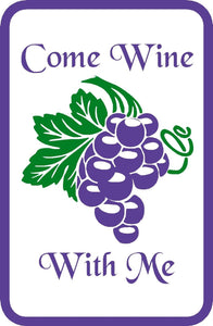 "Come Wine With Me Sign Aluminum 12"" x 18"" for Bar Pub Cellar Tasting Room Wall"