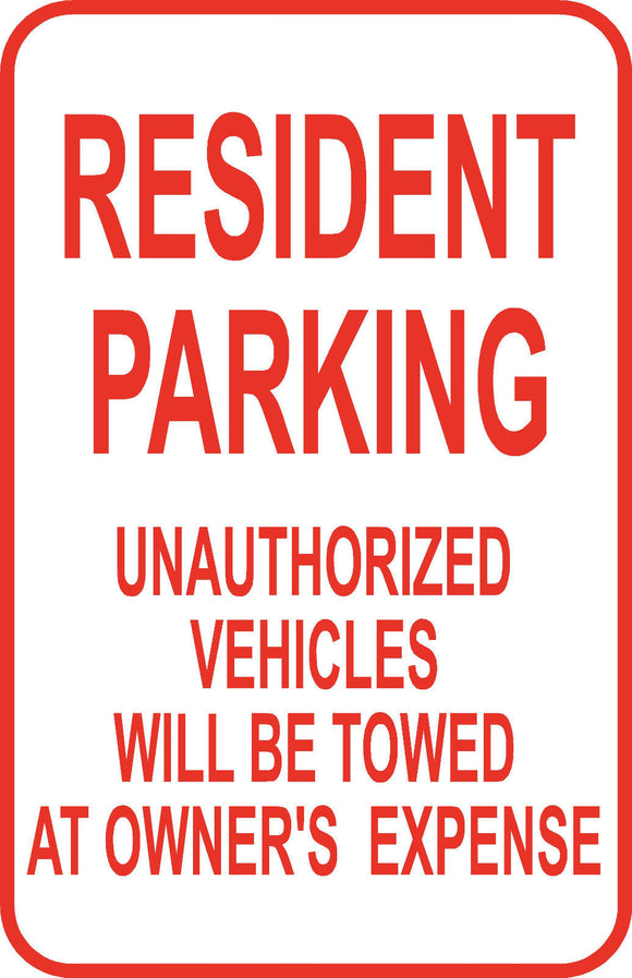 Resident Parking No Unathorized Vehicle  Sign 12
